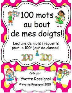"""Commencez dès aujourd'hui et les élèves pourront lire 100 mots """"Au bout de leurs doigts"""" avec confiance et fluidité avant le 100e jour de classe! Des """"mains"""" prêtes à afficher et des activités avec ces mots fréquents!"""