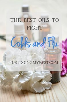 Essential oils can help you stay healthy. The best oils to fight colds and flu.