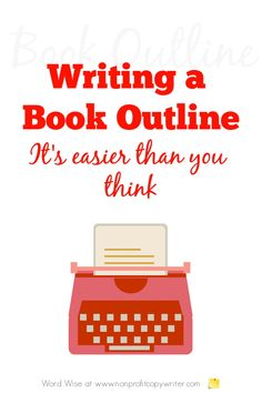 Writing a book outline with Word Wise at Nonprofit Copywriter Writing A Book Outline, Book Writing Tips, Book Writer, Writing Process, Writing Resources, Writing Ideas, Creative Writing, Nonsense Words, Grant Writing