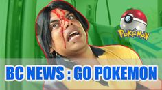 BC Films: BC News - Pokemon Affect in India / Go Pokemon / Comedy Series...