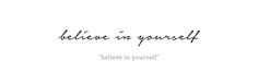 Cursive quote tattoo design - Believe in Yourself - English