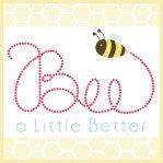 Bee a Little Better @Eleanor Grosch
