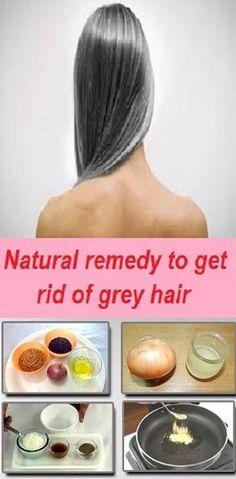 NATURAL REMEDY TO GET RID OF GREY HAIR