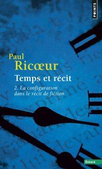 Temps et récit. Volume 2, La configuration dans le récit de fiction