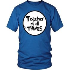 Teacher - Of All Things - District Unisex Shirt / Royal Blue / S - 1