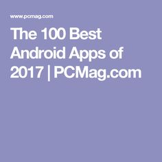 The 100 Best Android Apps of 2017 | PCMag.com