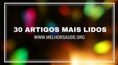 30 ARTIGOS MAIS LIDOS MELHORSAUDE.ORG