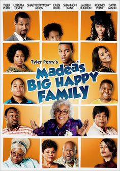 Tyler Perry's Madea's Big Happy Family  As soon as she learns about her niece Shirley's health issues, super-grandma and problem-solver Madea takes over the situation one more time, summoning together her highly fragmented clan in this madcap dramatic comedy all about family values.
