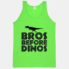 Bros before dinos?? I'm thinking dinos before bros!!