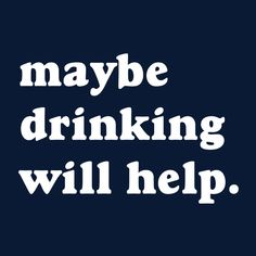 Maybe Drinking Will Help Men's T-Shirt Slogan Design, Funny Slogans, Make Ready, Mens Tees, Heather Grey, Drinking, Positivity, Quotes, T Shirt