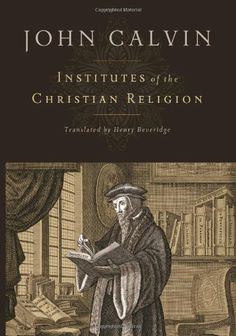 Institutes of the Christian Religion by John Calvin, http://www.amazon.com/dp/1598561685/ref=cm_sw_r_pi_dp_R-GKpb0SJ63CR