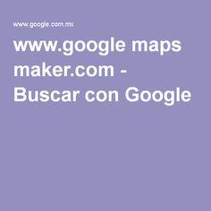 www.google maps maker.com - Buscar con Google