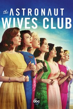 The Astronaut Wives Club / Just found out this series existed. Squee! Binge-watched all day!