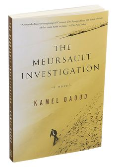 """Mr. Daoud's debut novel retells Albert Camus's existential classic, """"The Stranger,"""" from an Algerian point of view."""