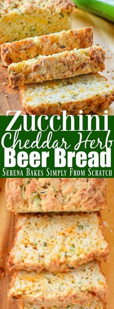 Zucchini Cheddar Cheese Herb Beer Bread is a favorite easy to make quick bread from Serena Bakes Simply From Scratch.