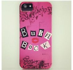 I need this mean girls phone case!!