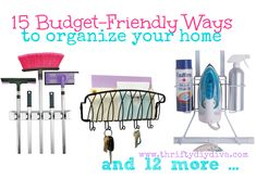 15 Budget-Friendly Ways to Organize Your Home! Buy products to help declutter doesn't have to break the bank! http://thriftydiydiva.com/15-budget-friendly-ways-to-help-organize-your-home/ #organizationtips #cleaningtips