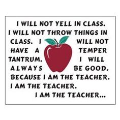Teacher humor, boy there have been days I have had to tell this to myself when my frustration level has no room to go any higher!