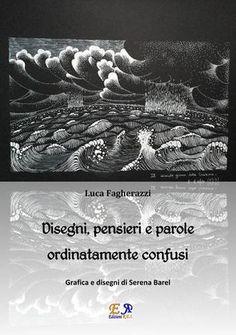 #Disegni pensieri e parole ordinatamente  ad Euro 2.99 in #Luca fagherazzi #Book arti dello spettacolo