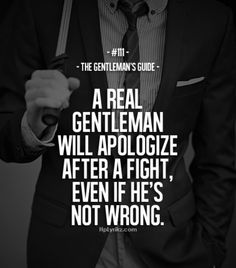 A real man will apologize after a fight even if he's right - Gentleman's Guide