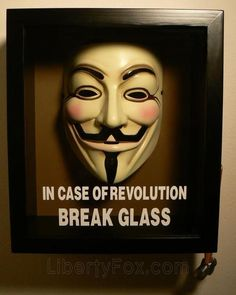 Gift for Greg: In Case of Revolution Break Glass Guy Fawkes V for Vendetta Mask (Anonymous) Google Glass, V Pour Vendetta, Vendetta Mask, Vendetta Tattoo, Guy Fawkes Mask, Anonymous Mask, Light In, All I Ever Wanted, Geek Out