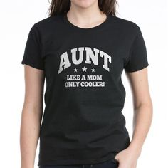 aunt like a mom only cooler T-Shirt