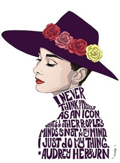Audrey Hepburn Typography: I never think of myself as an icon. What's in other people's minds is not what's in my mind. I just do my thing. Arte Audrey Hepburn, Audrey Hepburn Quotes, Aubrey Hepburn, Audrey Hepburn Illustration, Audrey Hepburn Wallpaper, Mode Pop, Foto Poster, Arte Sketchbook, Grafik Design