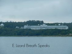 http://www.elizardbreathspeaks.com/2014/11/leaving-mackinac-island-michigan.html