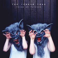 The Temper Trap_Thick as Thieves