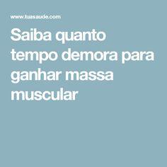Saiba quanto tempo demora para ganhar massa muscular