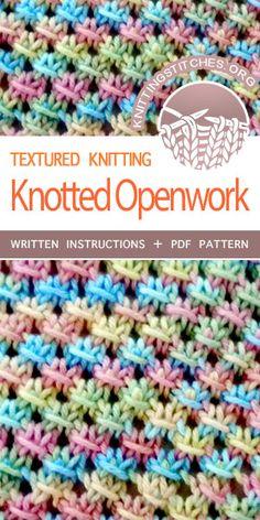 Knitting Stitches -- Free Knitting. The Art of Knitting: Knit Knotted Openwork Stitch. #knittingstitches #knittingpatterns