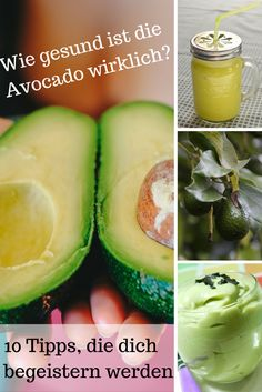 Wie gesund ist die Avocado wirklich? 10 Tipps, die dich begeistern werden