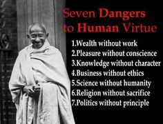 seven dangers to human virtue -Ghandi