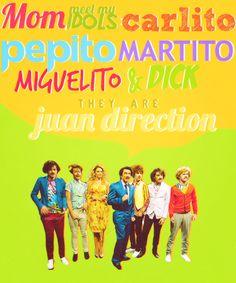 Mom, Dad. Meet my idols/husbands. Harry Styles(Carlito), Louis Tomlinson(Pepito), Liam Payne(Martito), Zayn Malik(Miguelito), and Niall Horan(Dick) <3 One Direction
