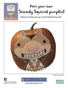 Paint your own Scaredy Squirrel pumpkin! Scaredy Squirrel Prepares for Halloween by Mélanie Watt.
