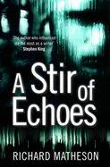 A Stir of Echoes - Matheson, Richard