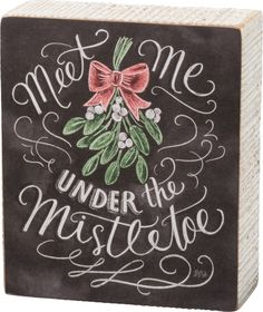 Who doesn't love an excuse for a quick kiss at Christmas? Our Meet Me Under the Mistletoe Chalk Sign is the next best thing! - Prop this fun self-standing box sign over the Kitchen sink or anywhere. -