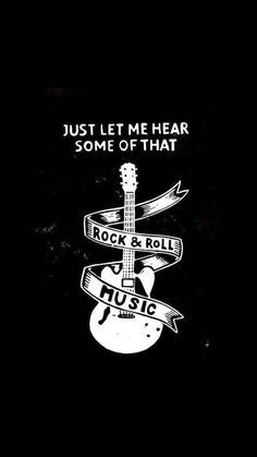 Just Let Me Hear Some Of That Rock And Roll Phonewallpaper Rocker Music