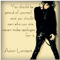 Adam Lambert quote to be yourself ♡