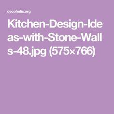 Kitchen-Design-Ideas-with-Stone-Walls-48.jpg (575×766)