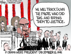 Cartoon: If Obama Had Been President The Day After The Attack On Pearl Harbor