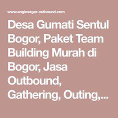 Desa Gumati Sentul Bogor, Paket Team Building Murah di Bogor, Jasa Outbound, Gathering, Outing, Rafting, Arung Jeram. Paintball. Bogor, Paintball, Rafting