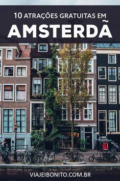 O que fazer de graça em Amsterdã. 10 atrações inacreditavelmente gratuitas. #amsterdam #holanda #europa #viagem #ferias
