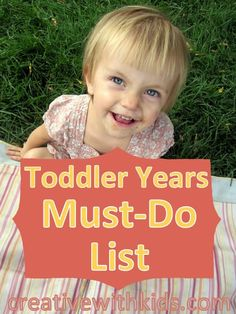 All the most fun things to do with toddlers before they turn into big kids!