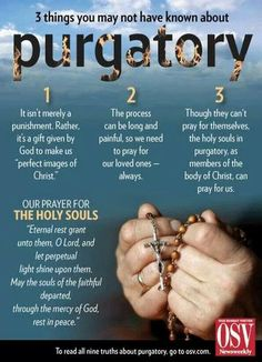 This is one of the beliefs Catholics hold to that make it a cult! The Bible has no mention of purgatory and therefore Jesus never mentioned it! There are two places we go when we die - if born again we get heaven, if we are not born again, it's hell. Catholic Beliefs, Catholic Quotes, Religious Quotes, Christianity, Catholic Bible, Catholic Readings, Catholic Traditions, Catholic Answers, Catholic Kids