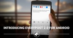 Introducing #Everypost 2.0 for #Android – Post Scheduling and Swipe Customization