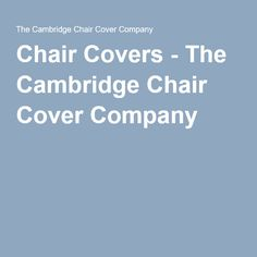 Chair Covers - The Cambridge Chair Cover Company