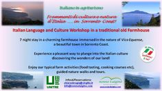 """""""Italiano in agriturismo""""  Join our Italian Language and Culture Workshop in a traditional old Farmhouse in Vico Equense, a beautiful town in Sorrento Coast."""