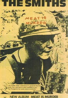 Meat is murder. The Smiths Poster on my wall for many years, when I was a student!