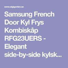 Samsung French Door Kyl Frys Kombiskåp RFG23UERS - Elegant side-by-side kylskåp med franska dörrar, som ger dig gott om plats och oöverträffad överblick av dina matvaror.